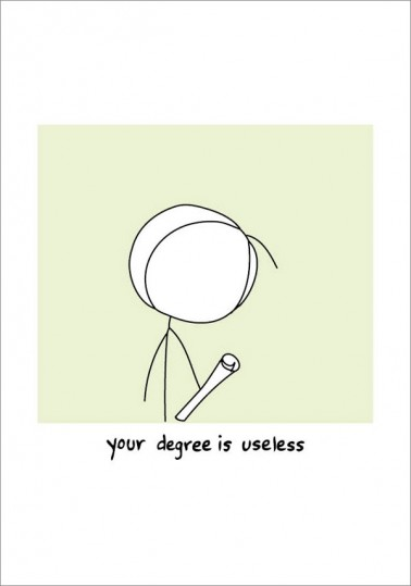 Your Degree is Useless - Graduation