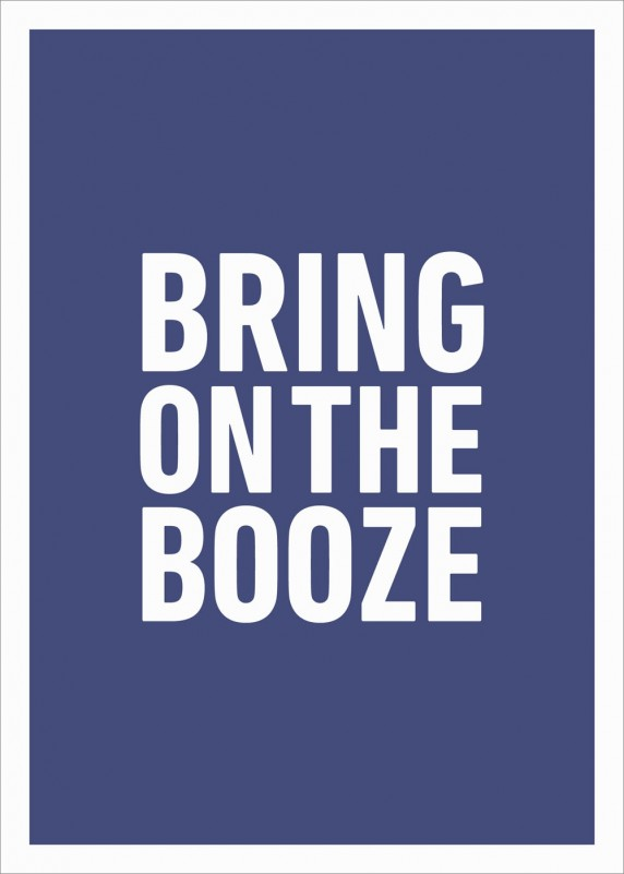Bring on the Booze