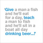 Give a Man a Fish - Birthday
