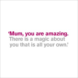 There is a Magic About You - Mum Birthday
