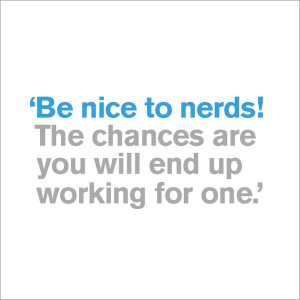 Be Nice to Nerds - You're Leaving