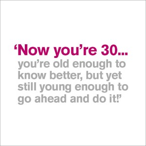 30th Birthday Card - Now You're 30