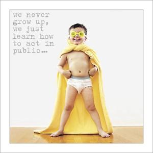 We Never Grow Up
