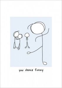 You Dance Funny