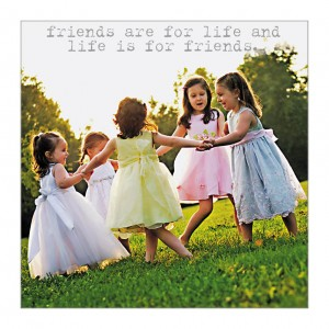 Life is for Friends